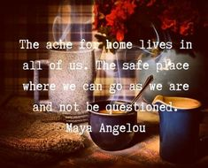 Safe Place, Maya Angelou, Meaningful Quotes, Canning, This Or That Questions, Life, Friends, Amigos, Home Canning