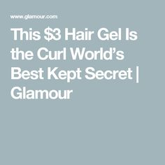 This $3 Hair Gel Is the Curl World's Best Kept Secret | Glamour