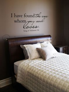 Romantic bedroom Quotes - I Have Found The One Whom My Soul Loves ; Song of Solomon 34 Bedroom Quote Vinyl Wall Decal Bedroom Quotes, Bedroom Wall, Bedroom Decor, Bedroom Ideas, Bedroom Images, Diy Bed, Home Staging, Vinyl Wall Decals, My Room