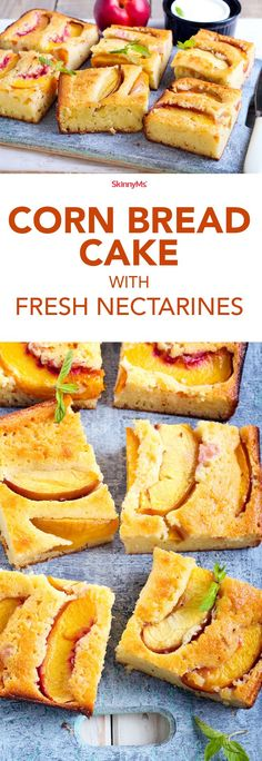 This Corn Bread Cake with Fresh Nectarines is entirely guilt-free and ...