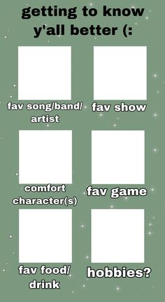 Get To Know Me, Getting To Know, Meme Template, Templates, Character Template, Blank Memes, I Have No Friends, Im Losing My Mind, I Hate My Life