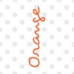 Orange - Orange - T-Shirt | TeePublic