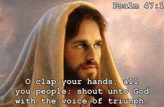 Psalm 47  http://biblehub.com/kj2000/psalms/47.htm