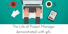 Everyone wonders what a day in a life of a project manager is like. What better way to show what I go through on a daily basis than with a little help of some gifs.    http://getlevelten.com/blog/kristin-yang/daily-life-project-manager-demonstrated-gifs