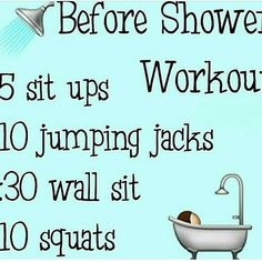 Before shower workout