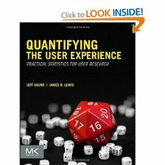 Quantifying the User Experience: Practical Statistics for User Research: Jeff Sauro, James R Lewis: 9780123849687: Amazon.com: Books
