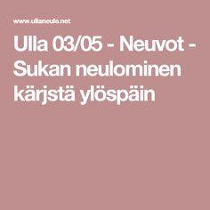 Ulla 03/05 - Neuvot - Sukan neulominen kärjstä ylöspäin