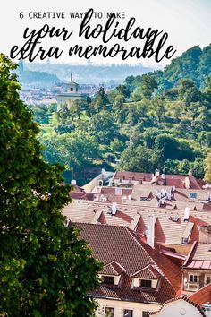 6 creative ways to make your holiday extra memorable Cityscape Bliss // Travel Journal Czech Republic Czechia Prague