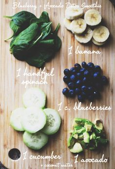 Avocado Blueberry Detox Smoothie: 1 avocado, 1 banana, 1 cup of blueberries, 1 cucumber, 1 handful of spinach, coconut water
