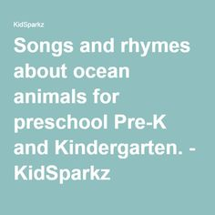 Songs And Rhymes About Ocean Animals For Preschool Pre K Kindergarten