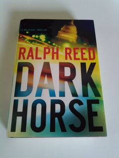Dark Horse by Ralph Reed (2008, Hardcover) Book
