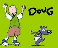 <3 Doug <3 I didn't watch it as much as the other shows airing at the time, but from what I can remember, it was a pretty good show! :')<3