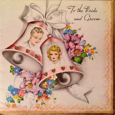 Vintage - Wedding Card - To the Bride and Groom - Bells, Ribbons and Flowers Vintage Wedding Cards, Vintage Birthday Cards, Vintage Wedding Invitations, Vintage Greeting Cards, Vintage Weddings, Wedding Anniversary Cards, Wedding Wishes, Vintage Christmas Photos, Vintage Wrapping Paper