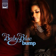 Found Bump by Baby Blue with Shazam, have a listen: http://www.shazam.com/discover/track/90583238