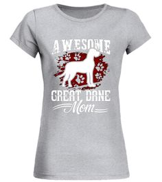 dcecb64c Great Dane Dog Shirt - Awesome Great Dane Mom Tshirts . Special Offer, not