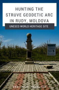 Things to do in Moldova: Hunting the Struve Geodetic Arc in Rudy, Moldova 0 A day trip from Chisinau #UNESCOWorldHeritageSite #travelmoldova