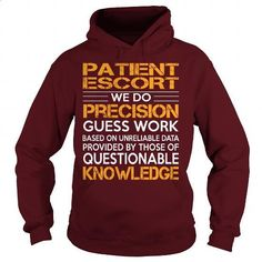 Awesome Tee For Patient Escort #shirt #hoodie. PURCHASE NOW => https://www.sunfrog.com/LifeStyle/Awesome-Tee-For-Patient-Escort-93218323-Maroon-Hoodie.html?id=60505
