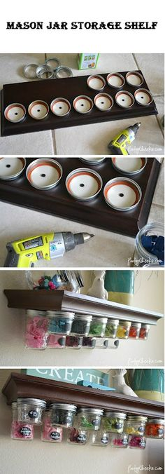 Mason Jar Storage Shelf | Crafts and DIY Community -- Love this idea!  P.S. My dad did something similar in the garage, and it works great for all those little pieces (e.g., nuts , bots, screws, wire caps).
