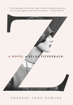 "Z: a Novel of Zelda Fitzgerald, by Therese Anne Fowler. Nominee for Historical Fiction category. ""Zelda Fitzgerald and the Roaring Graphisches Design, Buch Design, Logo Design, Graphic Design Typography, Layout Design, Print Design, 2020 Design, Identity Design, Interior Design"