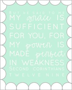 therefore, I will boast all the more gladly of my weaknesses so that Christ's power may rest upon me.