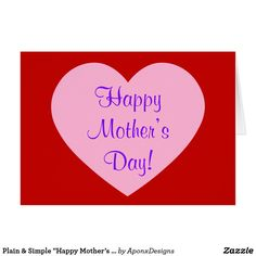 """Shop Plain & Simple """"Happy Mother's Day!"""" Greeting Card created by AponxDesigns. Happy Mother S Day, Happy Mothers, Mother's Day Greeting Cards, Red Background, Messages, Simple, Pink, Board, Pink Hair"""