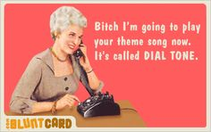 It's called DIAL TONE.