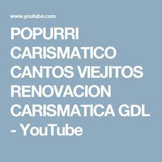 POPURRI CARISMATICO CANTOS VIEJITOS RENOVACION CARISMATICA GDL - YouTube