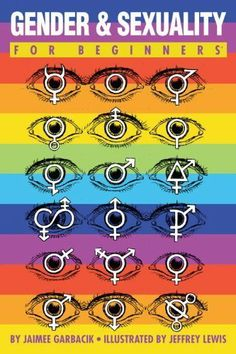 A book written by Jaimee Garbacik about those individuals who do not know enough information on the gay and lesbian community. Garbacik, J. (2013). Gender and Sexuality For Beginners. Danbury, CT: For Beginners LLC.