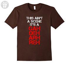 Mens This Ain't A Scene It's A GAH DEH ARH REH funny T-shirt Small Brown - Funny shirts (*Amazon Partner-Link)