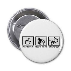 Push Button Receive Bacon