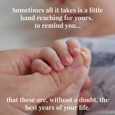 Motherhood Quotes Discover Best Years The best years! Mother Daughter Love Quotes, Love My Kids Quotes, New Baby Quotes, Newborn Quotes, Mothers Love Quotes, Hand Quotes, Mother Poems, My Children Quotes, Family Quotes