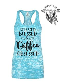 Coffee Tank Top, Stressed Blessed Coffee Tank, Coffee Addict Tank Top, Coffee Addict Top, Coffee Lovers Shirt, Coffee Shirt, Typography Top by GypsyJunkClothing on Etsy
