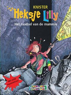 Heksje Lilly. Het raadsel van de mummie  Geschreven door KNISTER  Geïllustreerd door Birgit Rieger
