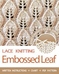 LACE KNITTING — the Embossed Leaf Stitch (Embossed Leaves stitch), beautiful stitch for scarf/shawl. LACE KNITTING — the Embossed Leaf Stitch (Embossed Leaves stitch), beautiful stitch for scarf/ Leaf Knitting Pattern, Lace Knitting Stitches, Lace Knitting Patterns, Knitting Charts, Lace Patterns, Knitting Designs, Free Knitting, Stitch Patterns, Knitting Socks