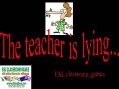 CLASSROOM GAMES - THE TEACHER IS LYING.... Un jeu extrêmement simple, ludique, instructif, sans matériel, ni préparation- PRIMAIRE ET COLLEGE
