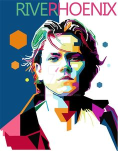 planet-phoenix: river phoenix wpap by - River Phoenix Adoration Phoenix Images, Phoenix Art, River Phoenix, People Of Interest, Abstract Portrait, Love You More Than, Art Boards, Rio, Pop Art