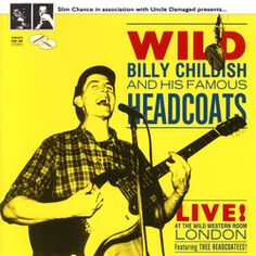 Wild Billy Childish And His Famous Headcoats Featuring Thee Headcoatees‎ Live At The Wild Western Room Damaged Goods ‎DAMGOOD 30 LP 1994