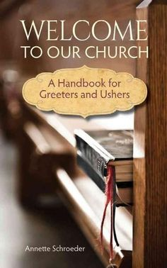 Welcome to Our Church: A Handbook for Greeters and Ushers (Paperback) - 16552464 - Overstock - Great Deals on Christianity - Mobile Prayer Ministry, Church Ministry, Ministry Ideas, Church Welcome Center, Church Lobby, Church Foyer, Church Events, Church Outreach, Church Bulletins