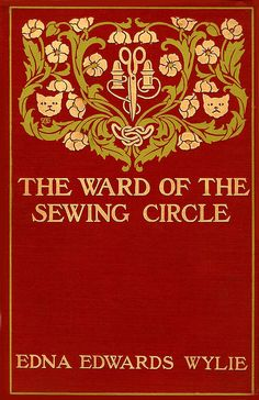 Amy Sacker--Wylie--Ward of the Sewing Circle