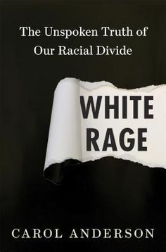 97 best the best non fiction books of each year images on pinterest white rage the unspoken truth of our racial divide cover image fandeluxe Gallery