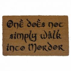 Mordor JRR Tolkien quote One does not simply walk into Mordor Middle Earth Boromir geek nerd nerdy gifts doormat eco friendly outdoor Tolkien Quotes, Jrr Tolkien, Movie Themed Rooms, Hobbit Garden, Cool Doormats, Entry Mats, One Does Not Simply, Dungeons And Dragons Characters, Room Themes