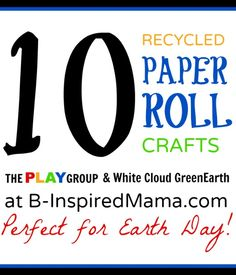 Celebrate Earth Day with some Cardboard Paper Roll Crafts for the kids. From The PLAY Group and B-InspiredMama.com