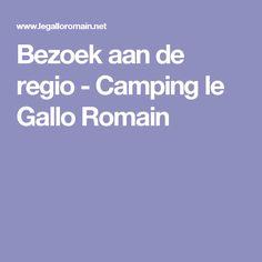 Bezoek aan de regio - Camping le Gallo Romain