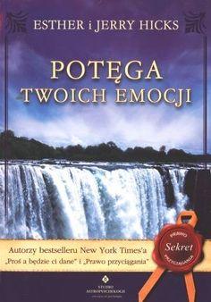 Potęga twoich emocji - Esther i Jerry Hicks - Lubimyczytać. Reading, Books, Libros, Book, Reading Books, Book Illustrations, Libri
