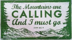 The Mountains Are Calling and I Must Go new by GoJumpInTheLake, $30.00