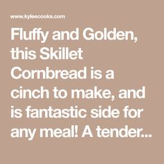 Fluffy and Golden, this Skillet Cornbread is a cinch to make, and is fantastic side for any meal! A tender and delicious crumb means no leftovers! Side Recipes, Bread Recipes, Baking Recipes, Skillet Cornbread, Cornbread Mix, Golden Skillet, Bread Rolls, What To Cook, Pizza Dough