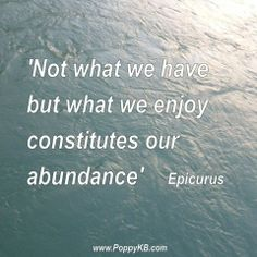 Poppy KB loves this Epicurus quote.