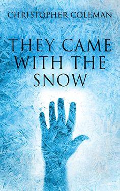 They Came With The Snow by Christopher Coleman https://www.amazon.com/dp/B06XPL2Q4L/ref=cm_sw_r_pi_dp_x_53YnzbP6FM7DD