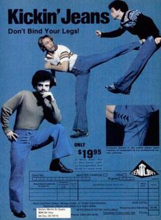 Kickin' Jeans! Cause you never know when you might have to unleash the ninja moves...