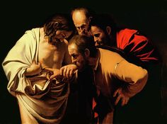 """""""The Incredulity of Saint Thomas"""",  by Caravaggio   --DON'T DOUBT!"""